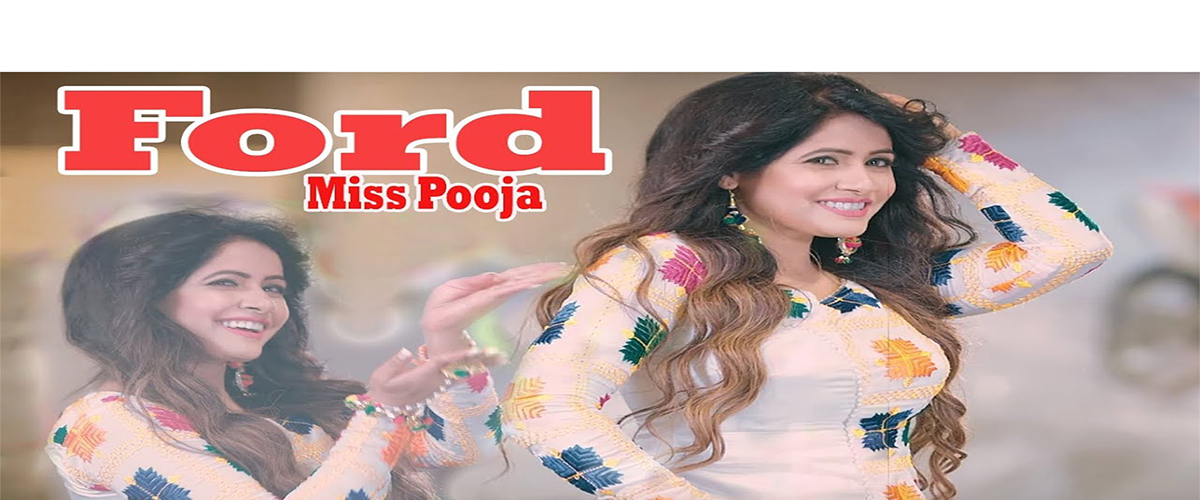 Ford | Miss Pooja | Gurvinder Brar